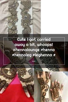 Cute I got carried away a bit, whoops! @hennalounge #henna #hennaleg #leghenna #mehndi ... -  #bit #carried #henna #hennaleg #hennalounge #leghenna #Mehndi #whoops Leg Henna, Hand Henna, Henna Patterns, Mehndi, Hand Tattoos, Carry On, Cute, Hand Luggage, Kawaii