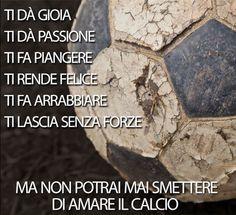 Come si può smettere di amare il CALCIO? #calcio #amore #passione #felicità