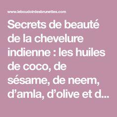 Secrets de beauté de la chevelure indienne : les huiles de coco, de sésame, de neem, d'amla, d'olive et d'amande douce (Partie 1)