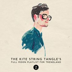The Kite String Tangle's Summer Playlist for Trendland