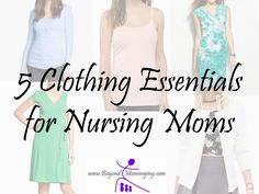 5 Clothing Essentials for Nursing Moms - Beyond Mommying