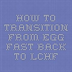 How to Transition from Egg Fast back to Keto and Low Carb Egg Fast, Lchf, Keto Recipes, Fast Recipes, Food Videos, Low Carb, Eggs, Yummy Food, Diet