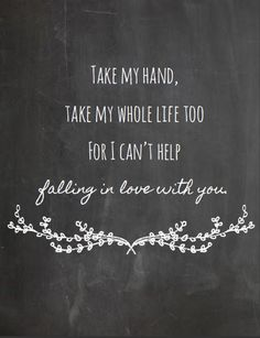 Elvis Presley- I Can't Help Falling In Love With You- Chalkboard Style Print- Song Lyric Print Love Song Quotes, Song Lyric Quotes, Love Songs Lyrics, Music Lyrics, Cute Quotes, Music Quotes, Inspirational Song Lyrics, Elvis Lyrics, Romantic Song Lyrics