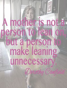 Mother's Day Quote - Dorothy Canfield