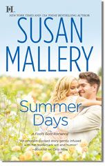 Summer Days, romance novel by bestselling author Susan Mallery. Seventh book in the Fool's Gold series and I have enjoyed all of them - a place I wish I could visit!