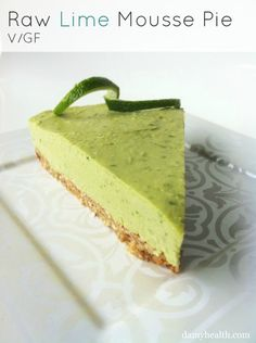 Raw Lime Mousse Pie This recipe is raw, vegan, no-bake, secret avocado ingredient, clean and nutritiously sexy.