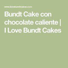 Bundt Cake con chocolate caliente | I Love Bundt Cakes
