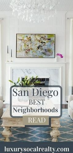 Discover the best neighborhoods in San Diego, best neighborhoods to live in San Diego, and the best neighborhoods in San Diego for families by Joy Bender LuxurySoCalRealty - Compass San Diego Real Estate #luxurysocalrealty #movingtosandiego