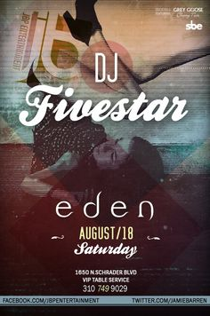 Jamie Barren presents Eden Hollywood Saturdays – August 18, 2012  http://www.youtube.com/watch?v=rFNglmDrnRk=1    Music by Dj Five Star spinning Hip Hop, House, Top 40 - EDEN HOLLYWOOD...THE ONLY PARTY PLACE ALWAYS SLAM PACKED EVERY SATURDAY NIGHT!!!     RSVP via Jamie Barren 310-749.9029. VIP TABLES AVAILABLE with BOTTLE SERVICE only - ask about our insane specials!