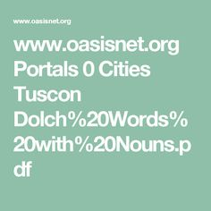 www.oasisnet.org Portals 0 Cities Tuscon Dolch%20Words%20with%20Nouns.pdf Cities, Pdf, City
