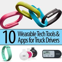 """Do you want to get in shape? Here are some wearable tech tools to get you there! """"10 Wearable Tech Tools and Apps for Truck Drivers"""""""