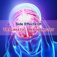Major Long Term Traumatic Brain Injury Side Effects Experienced - eHealthy Blog – Complete Health Information, Tips, News