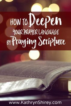 Not sure how to pray? Struggle for the right words? Learn how to pray scripture…
