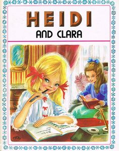 Heidi and Clara | Johanna Spyri Marie-Jose Maury | Flickr - Photo Sharing!
