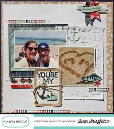 You're my Anchor layout by Susan Stringfellow featuring Designer Dies & Designer Stamps #cartabellapaper