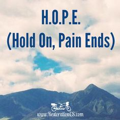 H.O.P.E. (Hold On, Pain Ends) #LifeTip