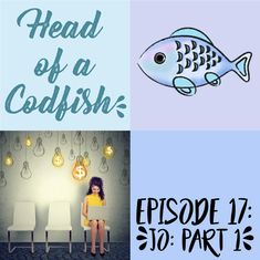 Episode 17: Jo - Part One, Head of a Codfish: A podcast about modern working families