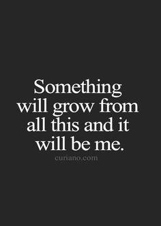 Oh, I've grown. I've definitely grown.