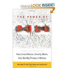 The Power of Pull: How Small Moves, Smartly Made, Can Set Big Things in Motion by John Hagel III, John Seely Brown, Lang Davison 0465019358 9780465019359 Books To Read, My Books, Economics Books, Book Outline, Reading Levels, Great Books, This Book, Canning, Big