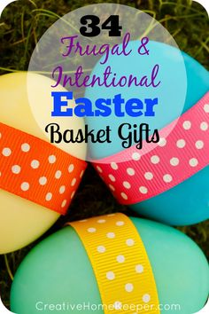 Frugal and intentional Easter baskets can be a wonderful way to show your child the real meaning of Easter as well as providing creative, practical and intentional gifts.