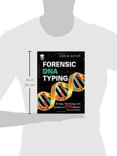 Forensic DNA Typing, Second Edition: Biology, Technology, and Genetics of STR Markers