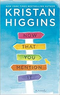 Title: Now That You Mention It  Author: Kristan Higgins  Narrator: Xe Sands  Published: December 2017, Recorded Books / HQN  Length: 11 h...