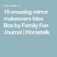 19 amazing mirror makeovers Idea Box by Family Fun Journal | Hometalk