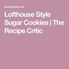Lofthouse Style Sugar Cookies | The Recipe Critic