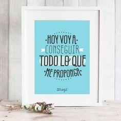 """Lámina """"Hoy voy a conseguir todo lo que me proponga"""". Diseño de Mr.Wonderful. A la venta en: http://www.mrwonderfulshop.es"""