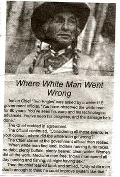 Funny pictures about Where White Man Went Wrong. Oh, and cool pics about Where White Man Went Wrong. Also, Where White Man Went Wrong photos. Native American Wisdom, Native American History, American Indians, African History, Man Go, Way Of Life, Life Thoughts, White Man, In This World