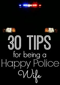 Child at Heart: 30 Tips for being a happy Police Wife. Not there yet, but hopefully soon!
