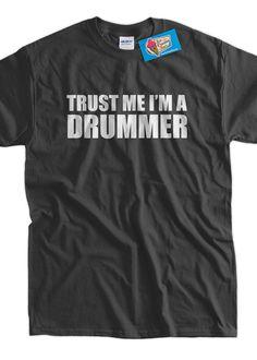 Funny Drummer T-Shirt - Trust Me I'm A Drummer Tee Shirt T Shirt Music Rock Geek Mens Ladies Womens Youth Kids