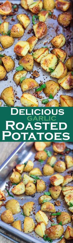 These Delicious garlic roasted potatoes were perfectly crisp on the outside and fluffy in the center.