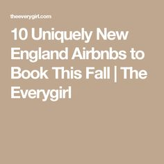 10 Uniquely New England Airbnbs to Book This Fall | The Everygirl