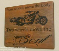 Four Wheels Move the Body - Two Wheels Move the Soul - Motorcycle wall hanging. $39.00, via Etsy. Vinyl Projects, Projects To Try, Biker Quotes, Wood Burning Art, Pallet Art, Pallet Signs, T Rex, Wooden Signs, Wood Crafts