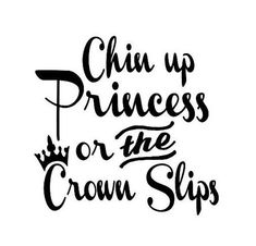 Chin Up Princess or the Crown Slips Decal by EastCoastVinylDecals