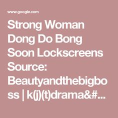 Strong Woman Dong Do Bong Soon Lockscreens Source: Beautyandthebigboss | k(j)(t)drama/kpop fans understand | Pinterest | Strong women, Bongs and Women's