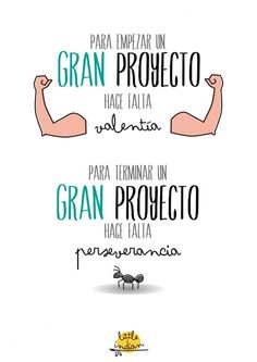 To start a big project u need to be brave. To finish the big project you to persevere Motivational Phrases, Inspirational Quotes, Quotes En Espanol, Postive Quotes, More Than Words, Spanish Quotes, Positive Vibes, Sentences, Wise Words