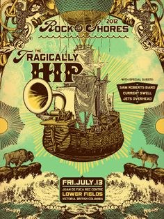 "Love the ""Rock the Shores"" and ""Tragically Hip"" renderings. Rock Posters, Band Posters, Concert Posters, Gig Poster, Vintage Music Posters, Rock Festivals, Commercial Art, Poster Pictures, Rock Music"