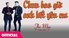 Chưa Bao Giờ Anh Hết Yêu Em - The Men [Official Audio]