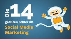 Die 14 größten Fehler im Social Media Marketing