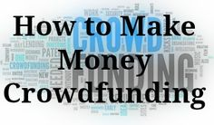 2nd of a 5-week series on making money online through different resources: How to make #money #crowdfunding Side hustling, making extra money, making money