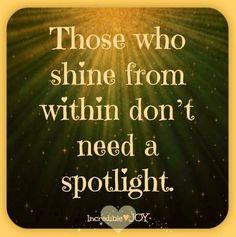 Shine quote via www.Facebook.com/IncredibleJoy