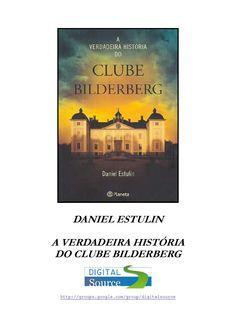 A verdadeira história do clube bilderberg daniel estulin