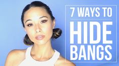 7 Easy Ways To Hide Your Bangs || How To Style Bangs - YouTube