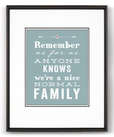 Another great find on #zulily! Blue 'A Nice Normal Family' Print #zulilyfinds