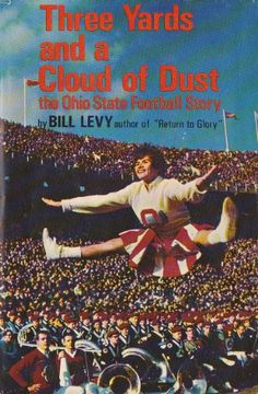 Three yards and a cloud of dust: The Ohio State football story by William V Levy,http://www.amazon.com/dp/B0007DZS3Y/ref=cm_sw_r_pi_dp_dZ.Bsb0BG7KV3CPH