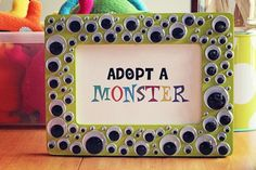"I don't like the misuse of the word ""adopt"" but I like the frame for a ""Monsters Inc"" party or something like that. Love all the different size google eyes."