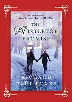 The Mistletoe Promise by Richard Paul Evans http://smile.amazon.com/dp/1476728208/ref=cm_sw_r_pi_dp_.nemub0NRKQT5
