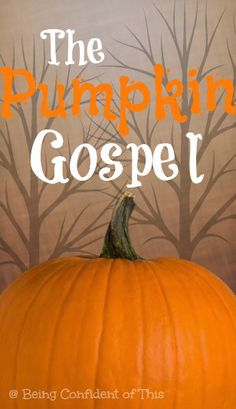 Pumpkin gospel, pumpkin parable. Love this! Our church uses it as part of our church neighborhood's Trunk and Treat, which touches over a 1000 people.
